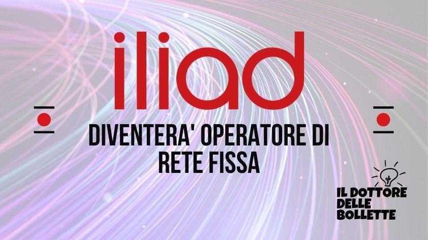 Iliad diventerà operatore di rete fissa